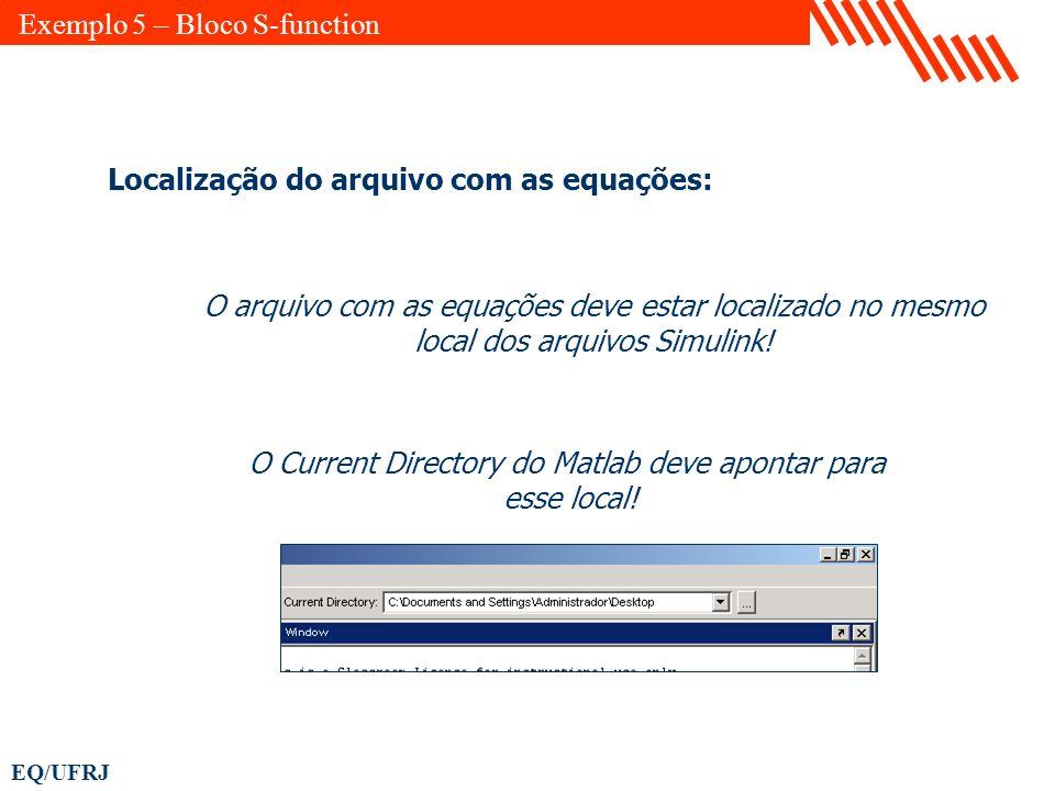 EQ/UFRJ Localização do arquivo com as equações: O arquivo com as equações deve estar localizado no mesmo local dos arquivos Simulink! O Current Direct