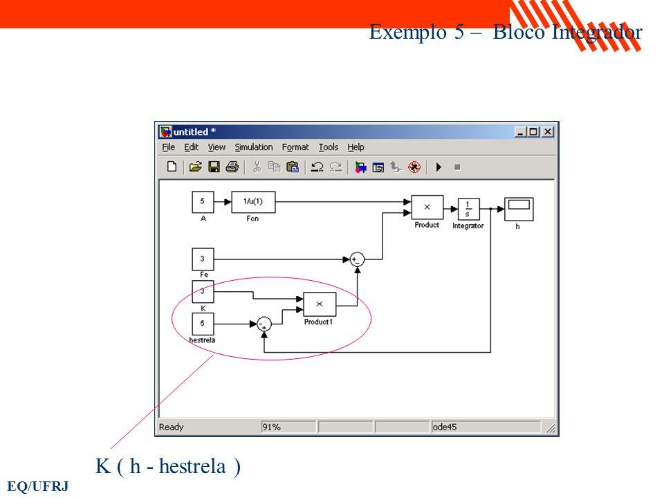 EQ/UFRJ Exemplo 5 – Bloco Integrador K ( h - hestrela )