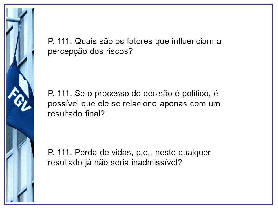 P.118. Qual o momento certo de decisão acerca da regulação dos riscos.