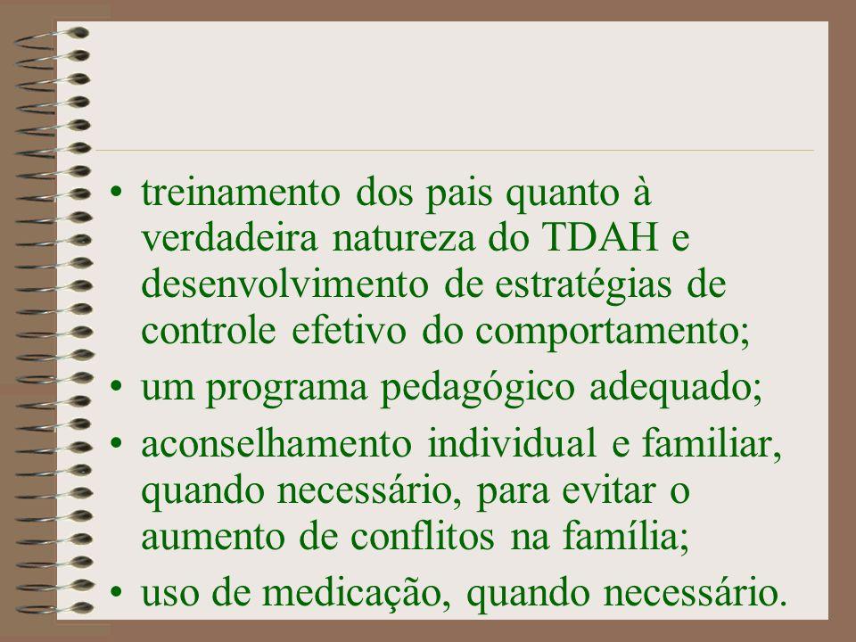 Os medicamentos mais utilizados para o controle dos sintomas do TDAH são os psicoestimulantes; 70% a 80% das crianças e dos adultos com TDAH apresentam uma resposta positiva.