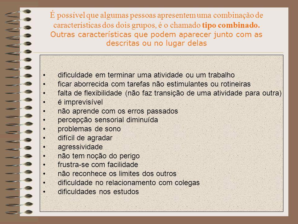 TAMBÉM EXISTE OUTRA MANEIRA DE IDENTIFICAR AS CONDUTAS TÍPICAS 1- Comportamento voltado para si próprio 2- Comportamento votado para o outro