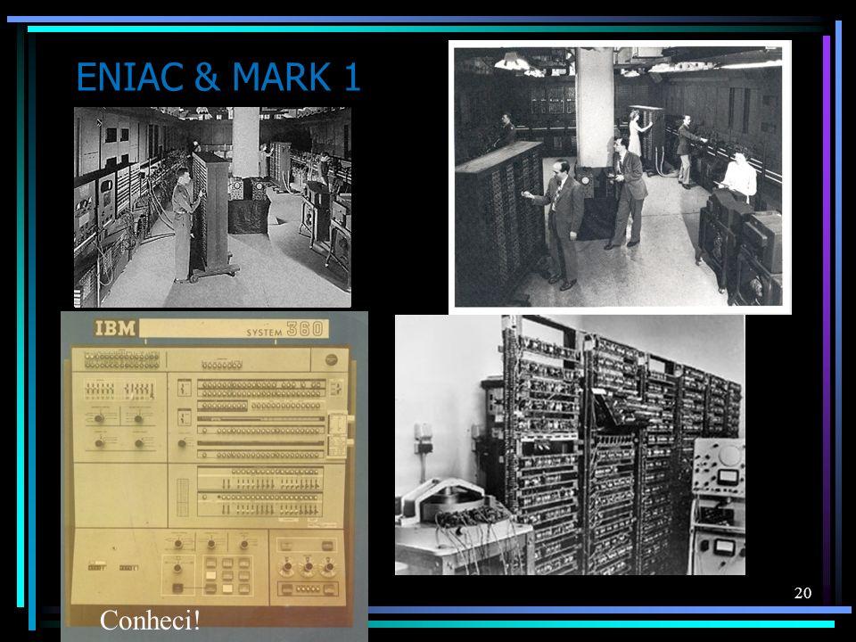 ENIAC & MARK 1 20 Conheci!