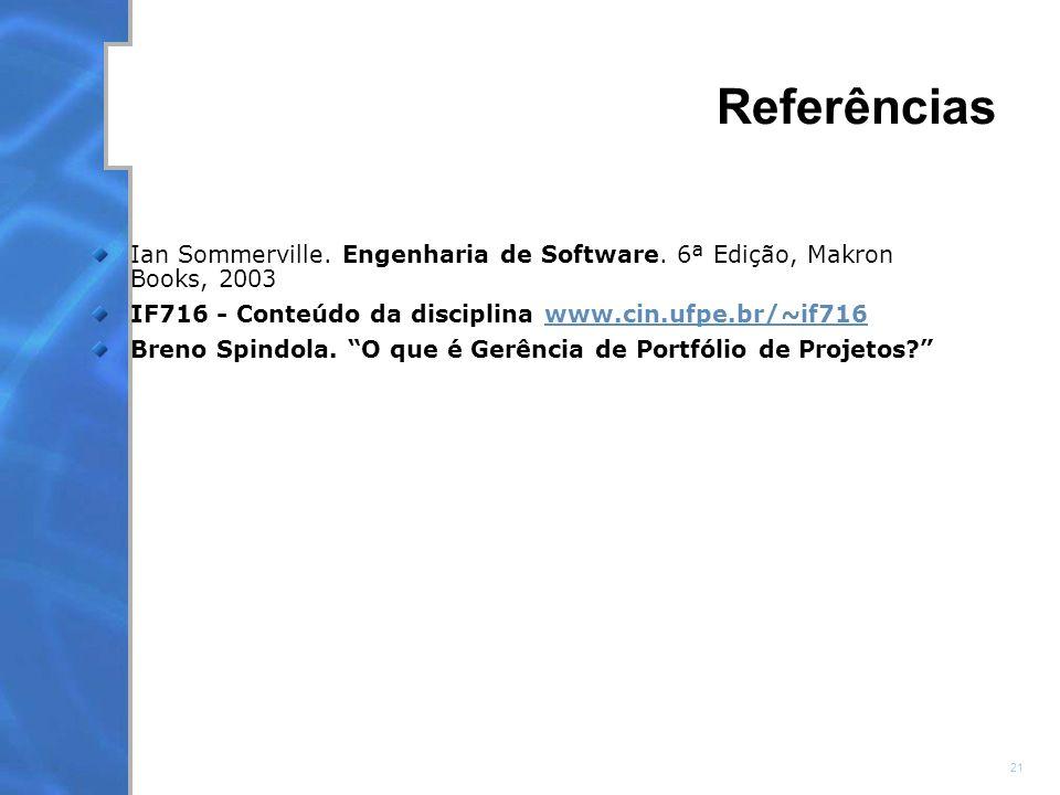21 Referências Ian Sommerville.Engenharia de Software.