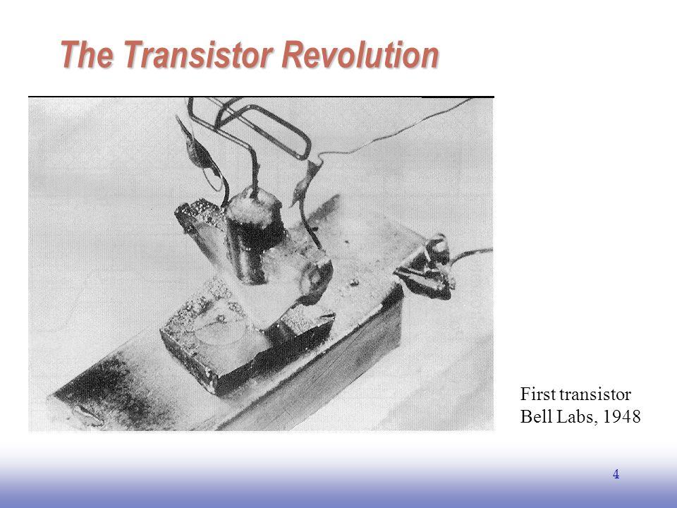 EE141 4 The Transistor Revolution First transistor Bell Labs, 1948