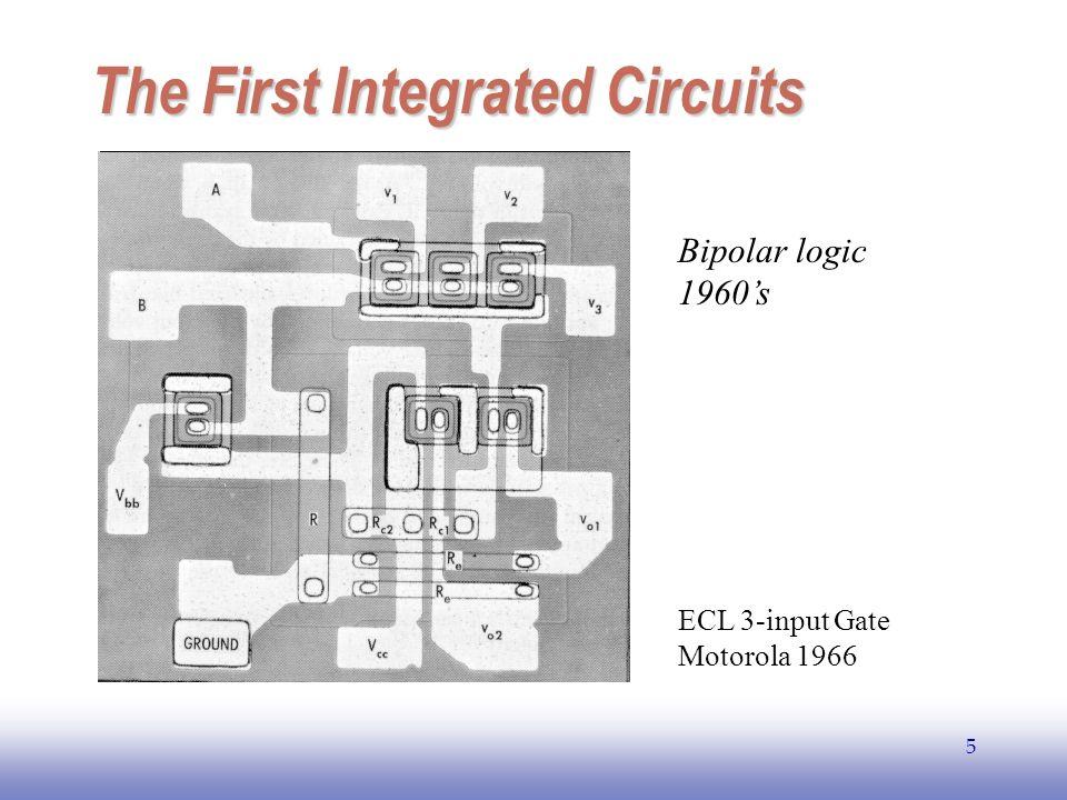 EE141 5 The First Integrated Circuits Bipolar logic 1960s ECL 3-input Gate Motorola 1966
