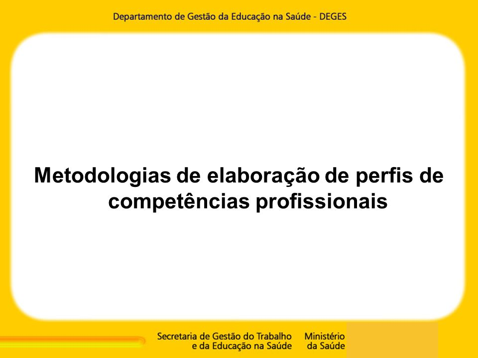 Metodologias para identificação de competências profissionais Matriz condutivista ou behaviorista Matriz funcionalista Matriz construtivista Matriz crítico-emancipatória