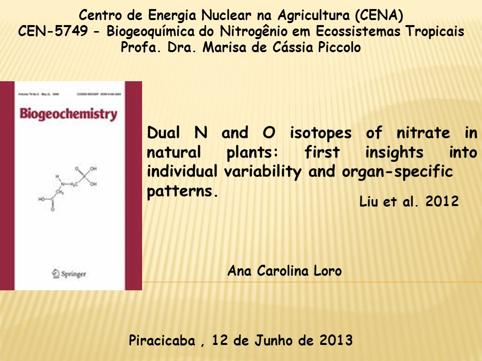 Centro de Energia Nuclear na Agricultura (CENA) CEN-5749 - Biogeoquímica do Nitrogênio em Ecossistemas Tropicais Profa. Dra. Marisa de Cássia Piccolo