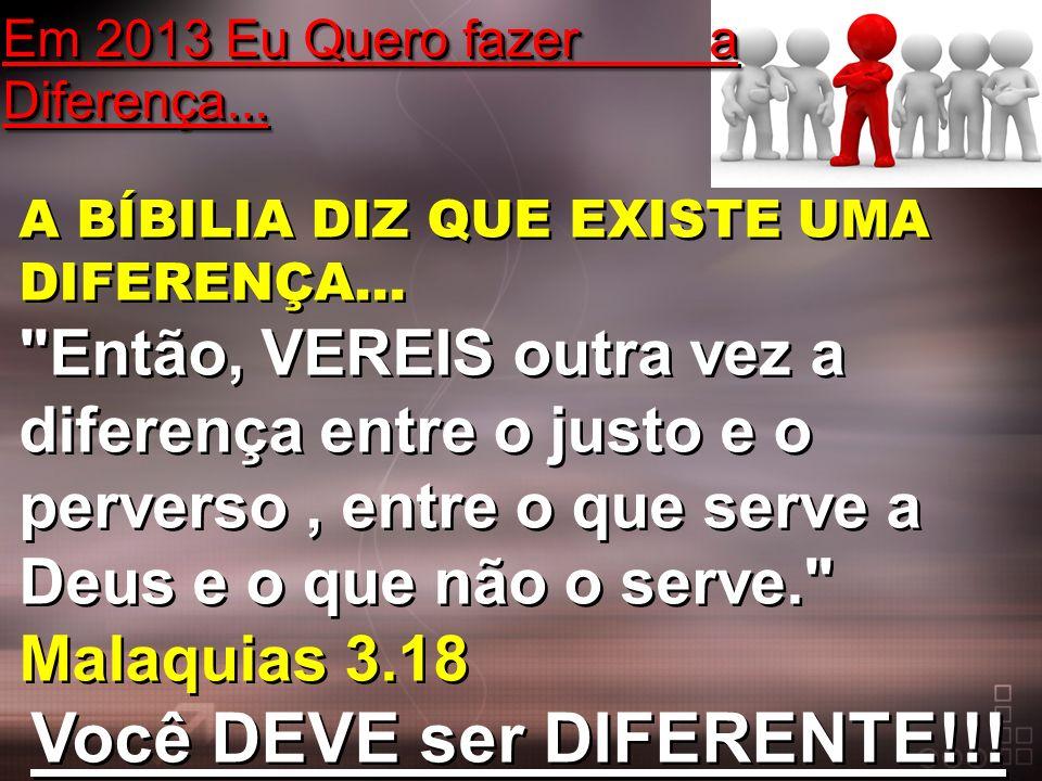 A BÍBILIA DIZ QUE EXISTE UMA DIFERENÇA...