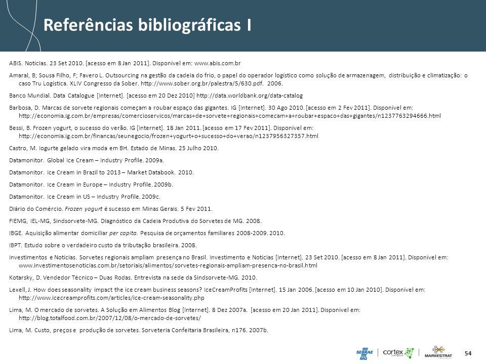 54 Referências bibliográficas I ABIS. Notícias. 23 Set 2010. [acesso em 8 Jan 2011]. Disponível em: www.abis.com.br Amaral, B; Sousa Filho, F; Favero