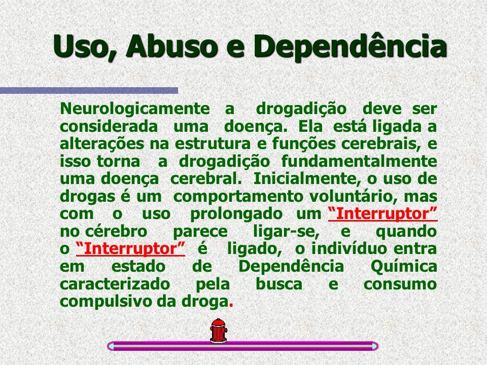 Uso, Abuso e Dependência Em torno de 70% dos Dependentes Químicos sofrem algum transtorno mental.