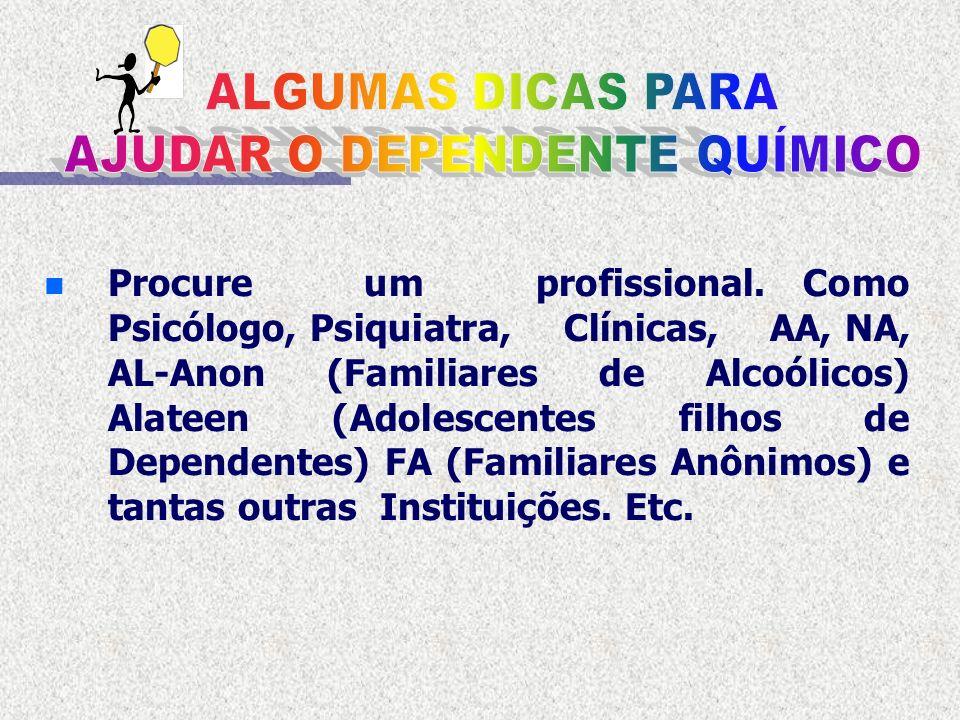 n n Para cada tipo de dependência existe uma forma diferente de tratamento, mas todas se baseiam em um só princípio.