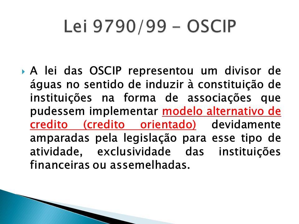 A lei das OSCIP representou um divisor de águas no sentido de induzir à constituição de instituições na forma de associações que pudessem implementar
