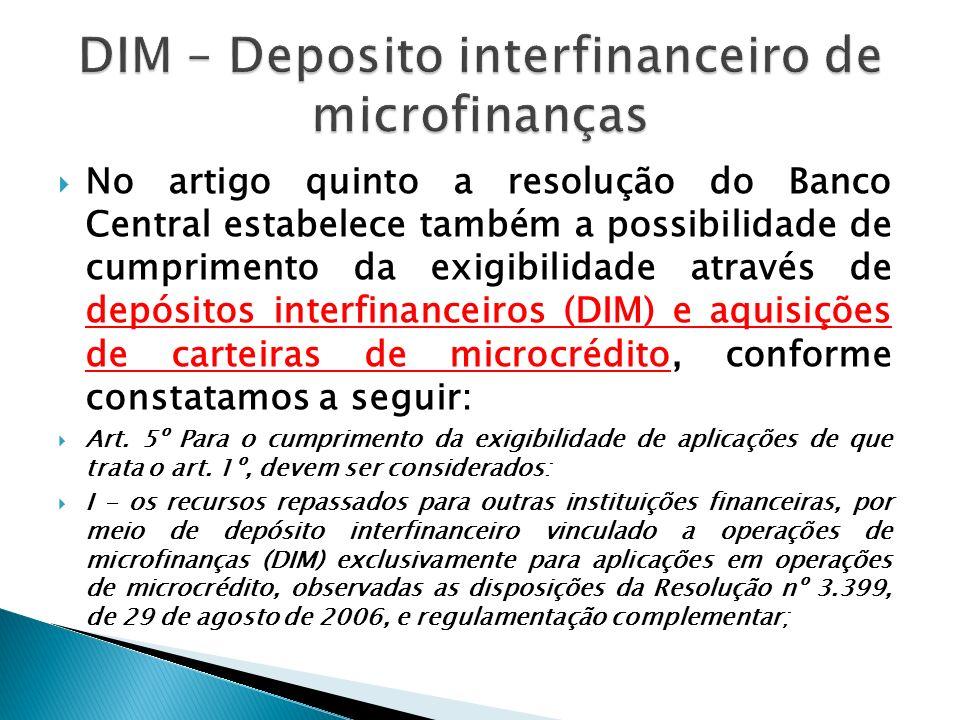 No artigo quinto a resolução do Banco Central estabelece também a possibilidade de cumprimento da exigibilidade através de depósitos interfinanceiros