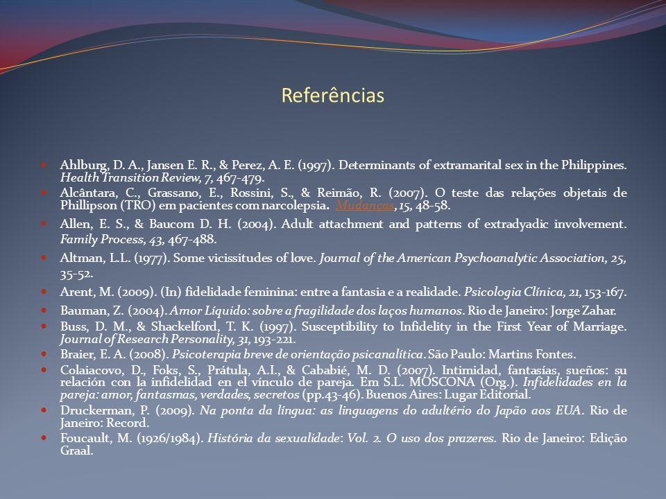 Referências Ahlburg, D. A., Jansen E. R., & Perez, A. E. (1997). Determinants of extramarital sex in the Philippines. Health Transition Review, 7, 467