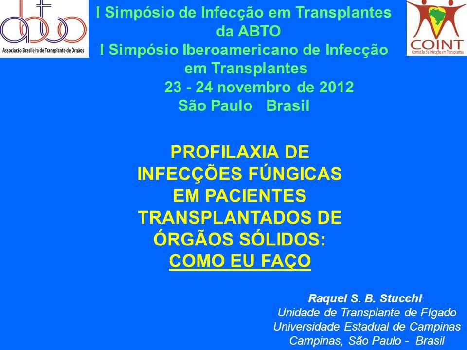 I Simpósio de Infecção em Transplantes da ABTO I Simpósio Iberoamericano de Infecção em Transplantes 23 - 24 novembro de 2012 São Paulo Brasil PROFILA