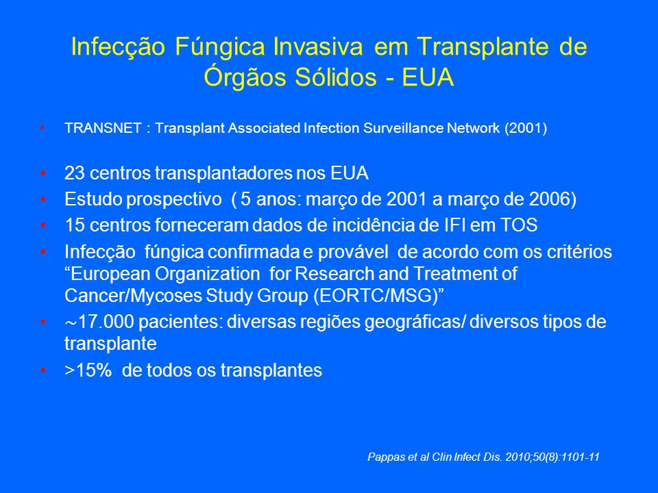 Infecção Fúngica Invasiva em Transplante de Órgãos Sólidos - EUA TRANSNET : Transplant Associated Infection Surveillance Network (2001) 23 centros tra