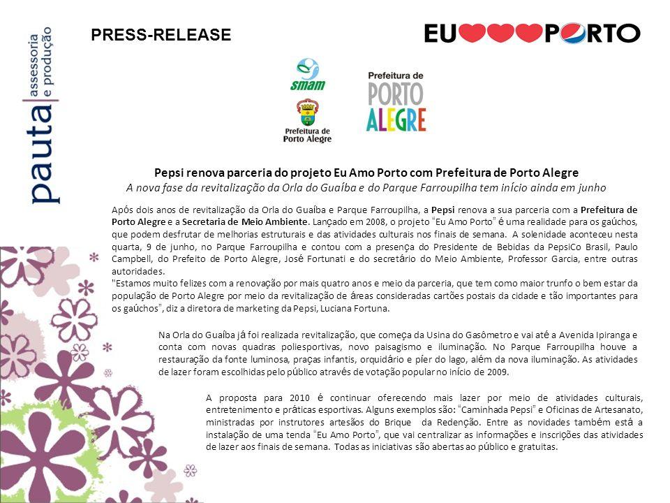 Pepsi renova parceria do projeto Eu Amo Porto com Prefeitura de Porto Alegre A nova fase da revitaliza ç ão da Orla do Gua í ba e do Parque Farroupilh