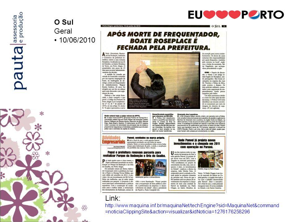 Diário Gaúcho Dia a Dia 10/06/2010 Link: http://www.clicrbs.com.br/especial/rs/diario-gaucho/19,222,2931818,Redencao- ganha-chimarrodromo-que-fala.html