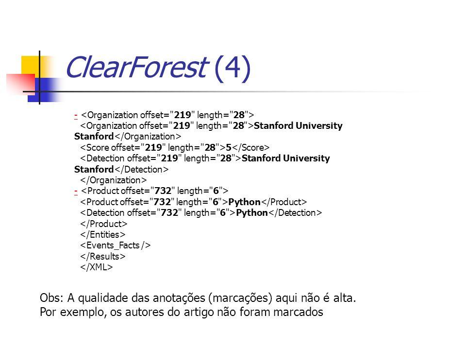 ClearForest (4) - Stanford University Stanford 5 Stanford University Stanford - Python Obs: A qualidade das anotações (marcações) aqui não é alta. Por
