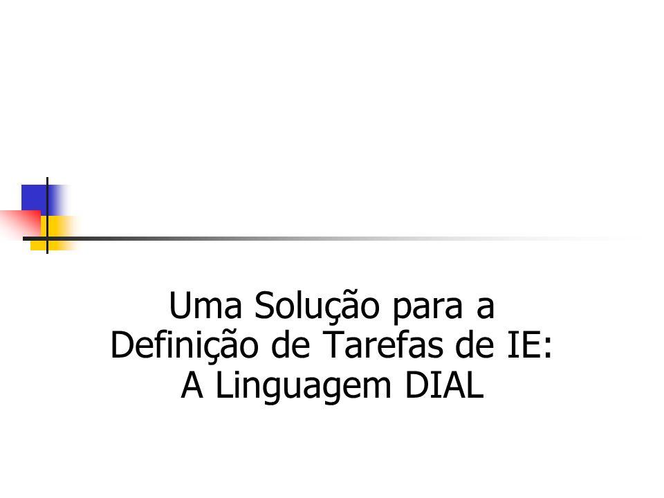 Uma Solução para a Definição de Tarefas de IE: A Linguagem DIAL