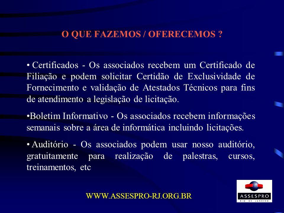 O QUE FAZEMOS / OFERECEMOS ? Certificados - Os associados recebem um Certificado de Filiação e podem solicitar Certidão de Exclusividade de Fornecimen