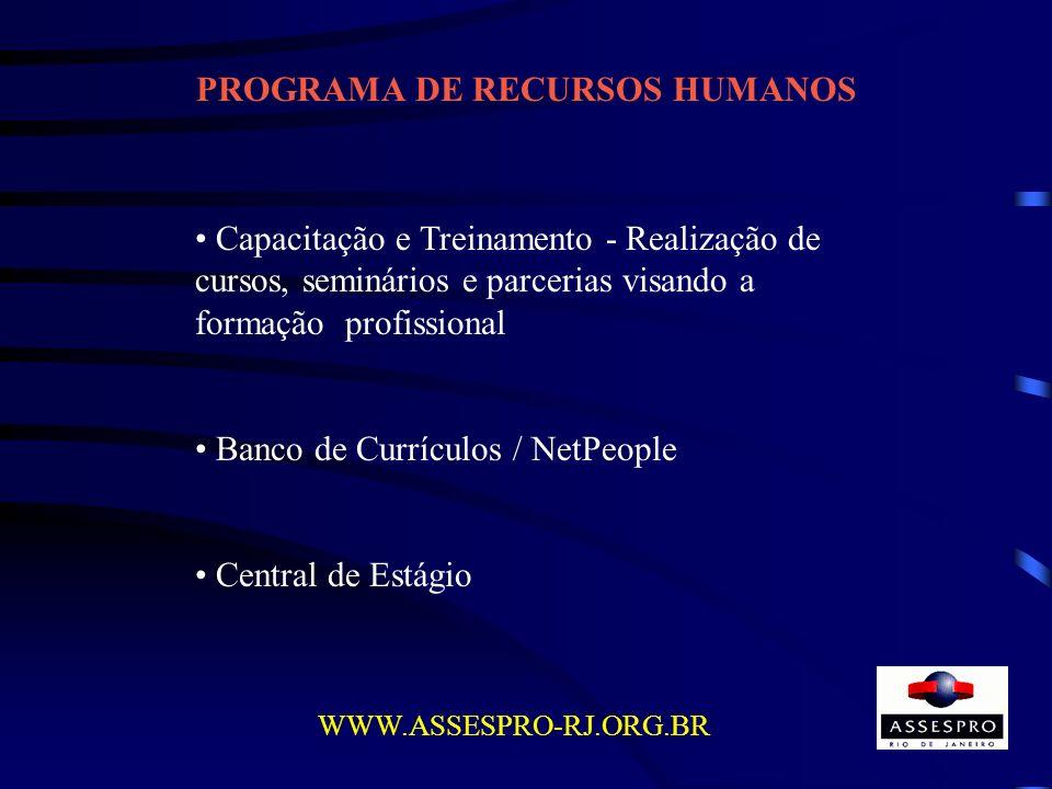 PROGRAMA DE RECURSOS HUMANOS Capacitação e Treinamento - Realização de cursos, seminários e parcerias visando a formação profissional Banco de Currícu