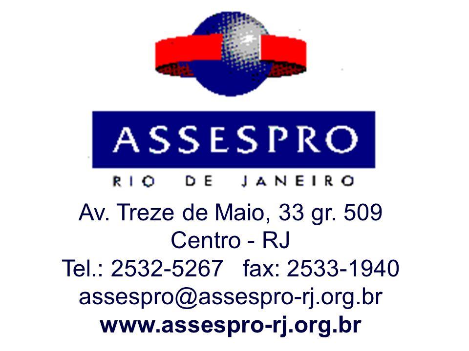 Av. Treze de Maio, 33 gr. 509 Centro - RJ Tel.: 2532-5267 fax: 2533-1940 assespro@assespro-rj.org.br www.assespro-rj.org.br