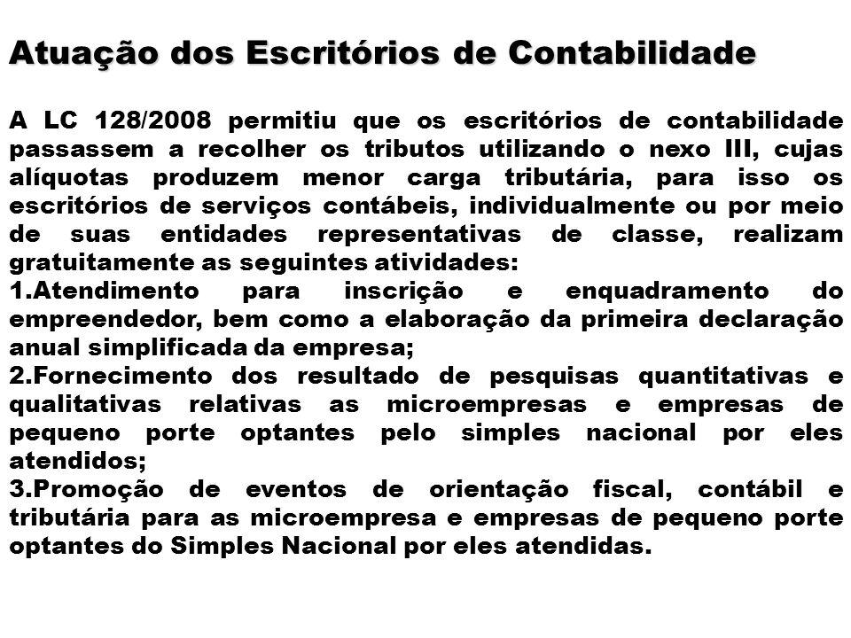 Atuação dos Escritórios de Contabilidade A LC 128/2008 permitiu que os escritórios de contabilidade passassem a recolher os tributos utilizando o nexo