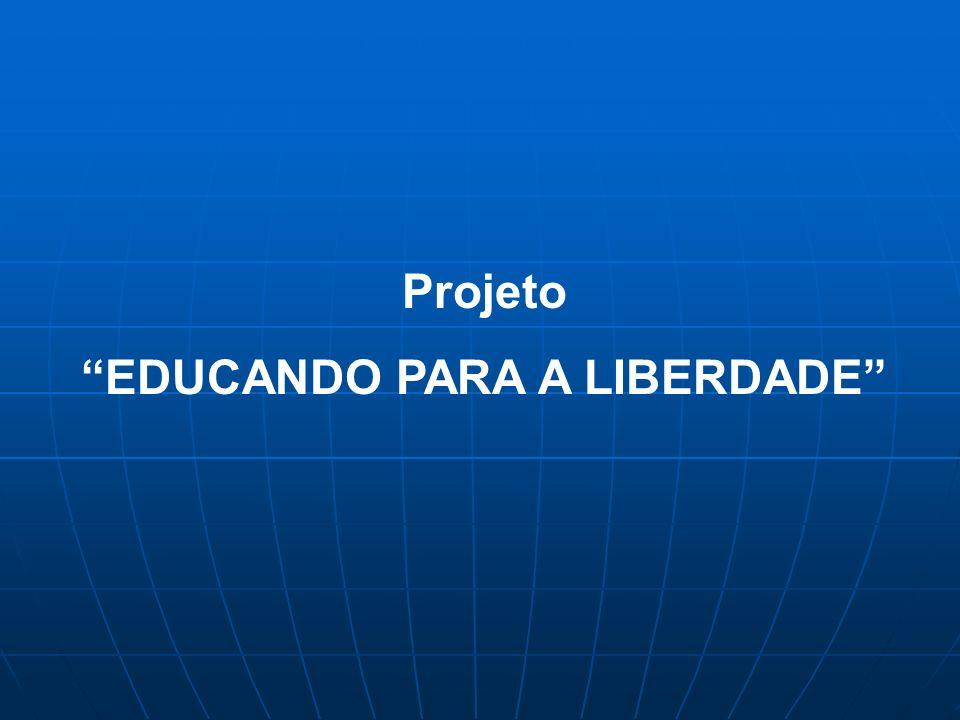 Projeto EDUCANDO PARA A LIBERDADE