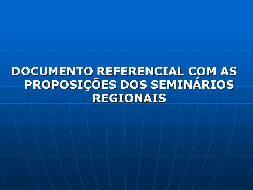DOCUMENTO REFERENCIAL COM AS PROPOSIÇÕES DOS SEMINÁRIOS REGIONAIS