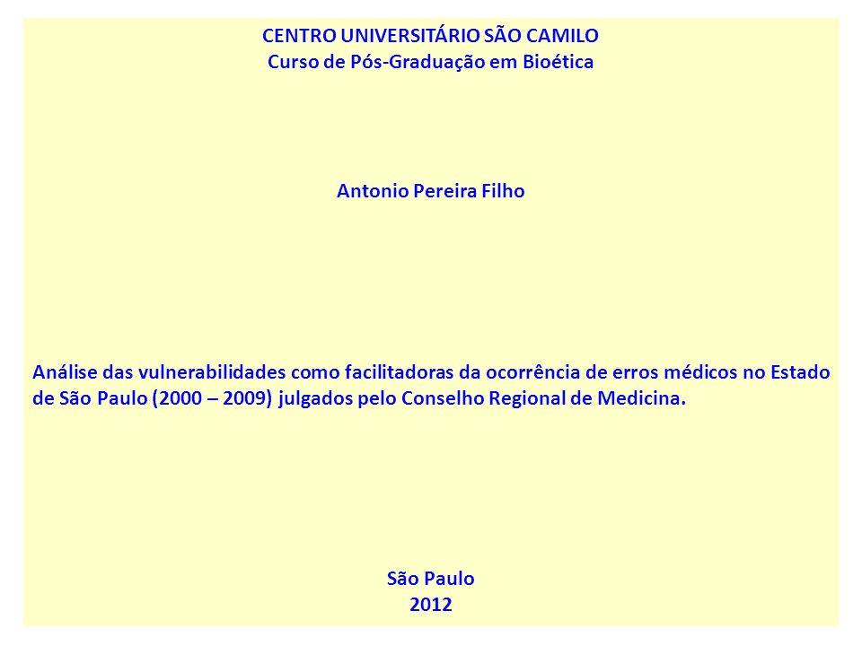 CENTRO UNIVERSITÁRIO SÃO CAMILO Curso de Pós-Graduação em Bioética Antonio Pereira Filho Análise das vulnerabilidades como facilitadoras da ocorrência