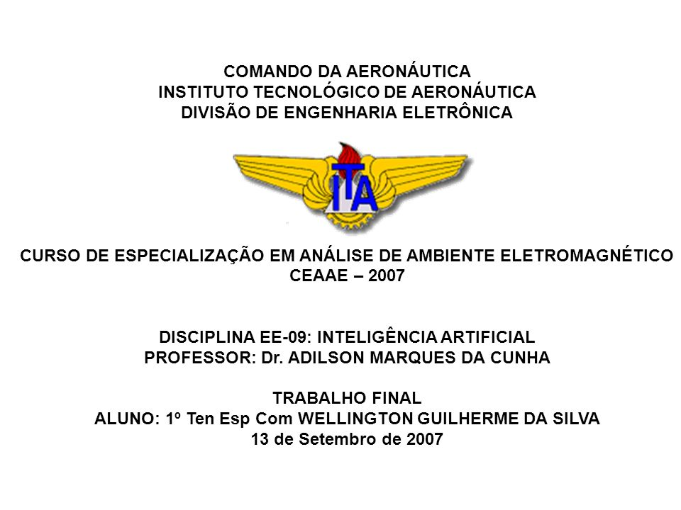 COMANDO DA AERONÁUTICA INSTITUTO TECNOLÓGICO DE AERONÁUTICA DIVISÃO DE ENGENHARIA ELETRÔNICA CURSO DE ESPECIALIZAÇÃO EM ANÁLISE DE AMBIENTE ELETROMAGN
