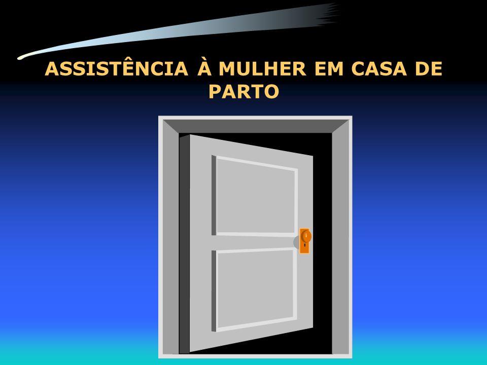 ASSISTÊNCIA À MULHER EM CASA DE PARTO
