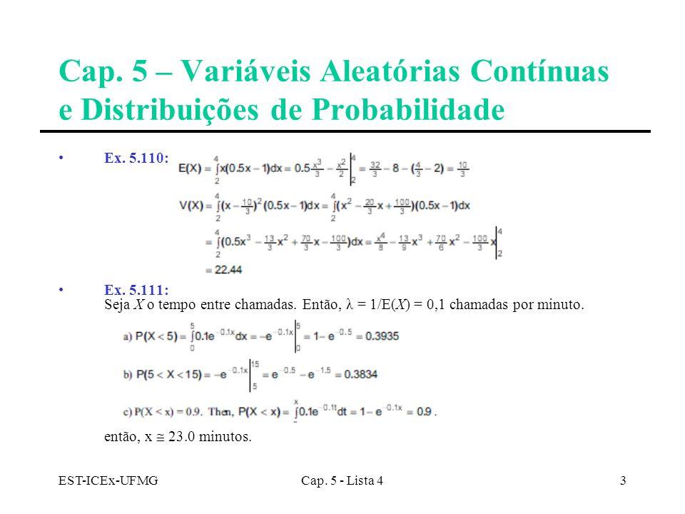 EST-ICEx-UFMGCap. 5 - Lista 43 Cap. 5 – Variáveis Aleatórias Contínuas e Distribuições de Probabilidade Ex. 5.110: Ex. 5.111: Seja X o tempo entre cha