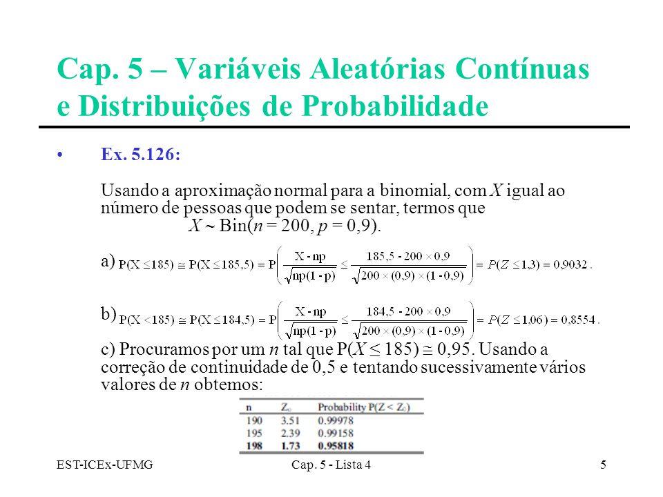 EST-ICEx-UFMGCap. 5 - Lista 45 Cap. 5 – Variáveis Aleatórias Contínuas e Distribuições de Probabilidade Ex. 5.126: Usando a aproximação normal para a