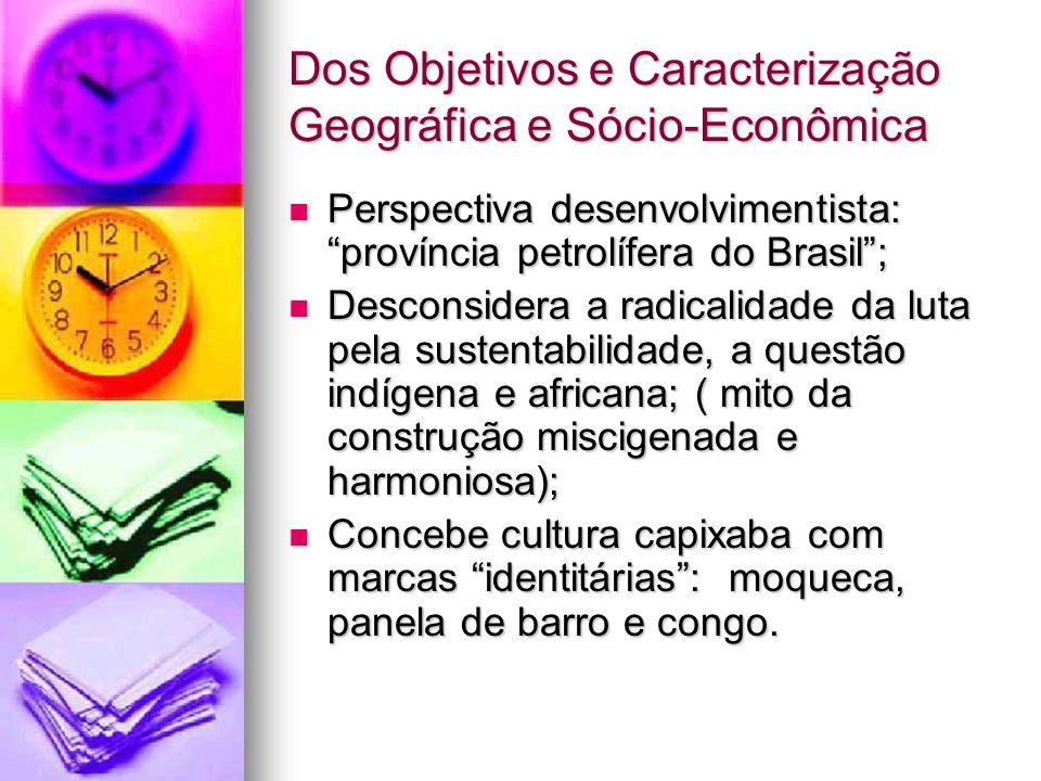 Dos Objetivos e Caracterização Geográfica e Sócio-Econômica Perspectiva desenvolvimentista: província petrolífera do Brasil; Perspectiva desenvolvimen