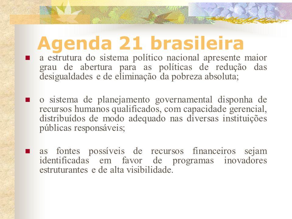 Agenda 21 brasileira o nível de consciência ambiental e de educação para a sustentabilidade avance; o conjunto do empresariado se posicione de forma p