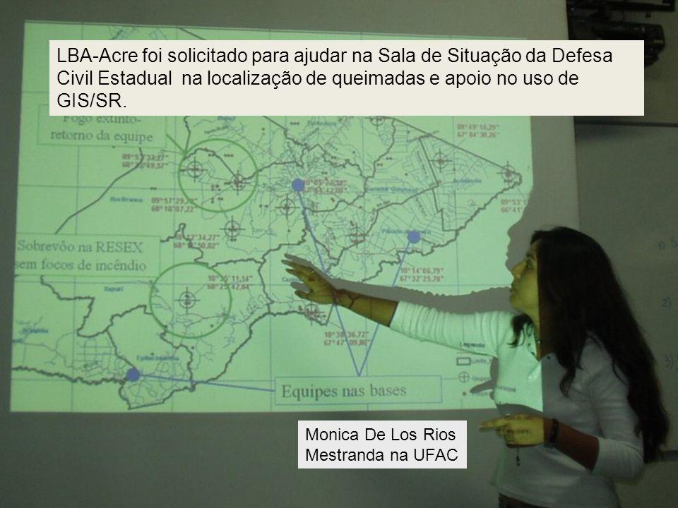 Monica De Los Rios Mestranda na UFAC LBA-Acre foi solicitado para ajudar na Sala de Situação da Defesa Civil Estadual na localização de queimadas e ap