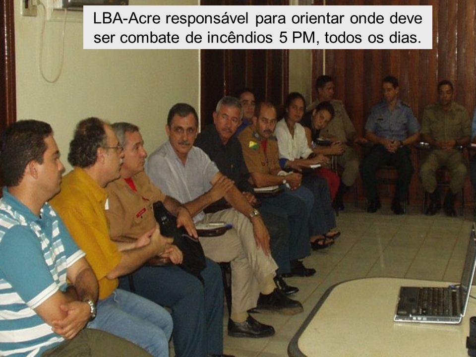 LBA-Acre responsável para orientar onde deve ser combate de incêndios 5 PM, todos os dias.