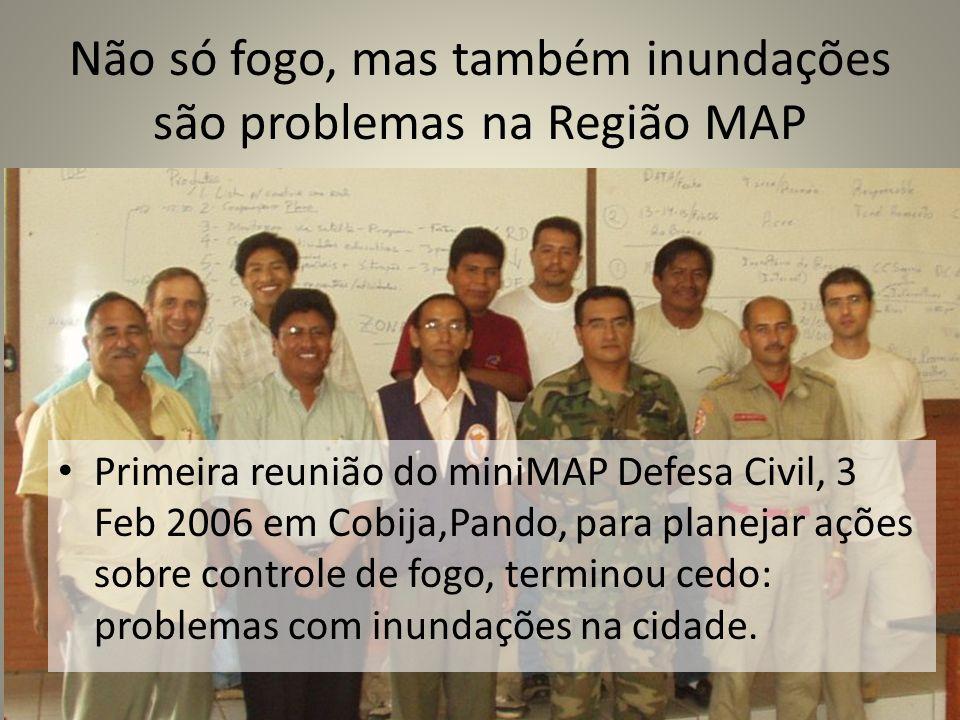 Não só fogo, mas também inundações são problemas na Região MAP Primeira reunião do miniMAP Defesa Civil, 3 Feb 2006 em Cobija,Pando, para planejar açõ