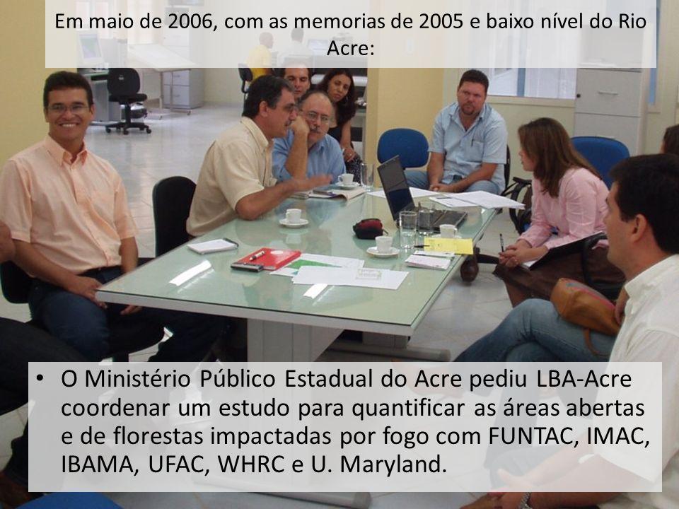 Em maio de 2006, com as memorias de 2005 e baixo nível do Rio Acre: O Ministério Público Estadual do Acre pediu LBA-Acre coordenar um estudo para quan
