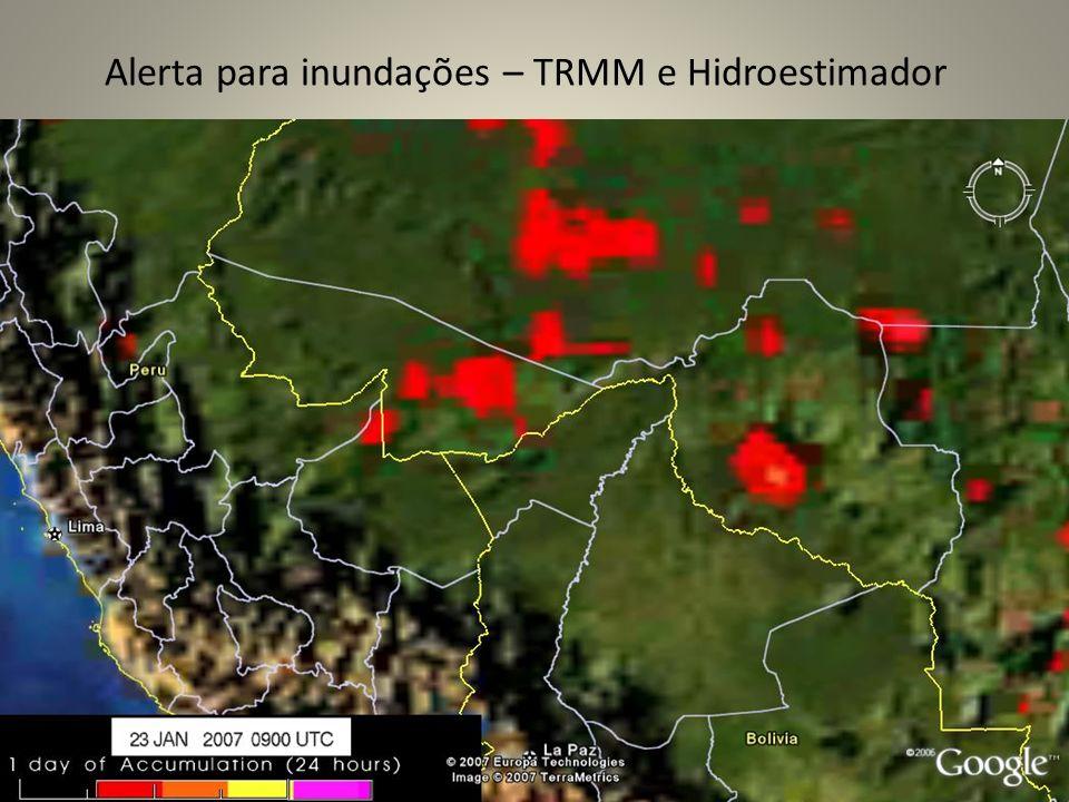 Alerta para inundações – TRMM e Hidroestimador