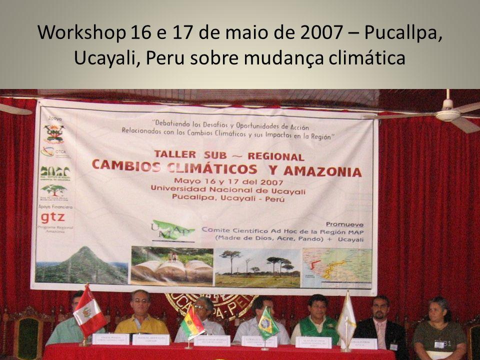 Workshop 16 e 17 de maio de 2007 – Pucallpa, Ucayali, Peru sobre mudança climática 31