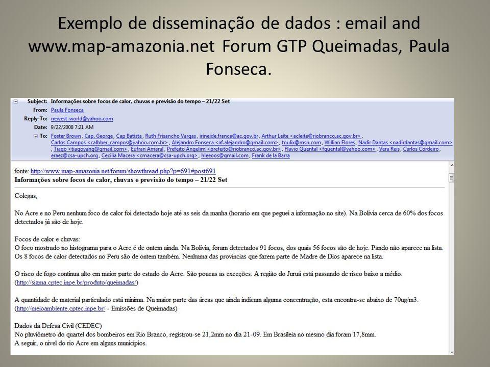 Exemplo de disseminação de dados : email and www.map-amazonia.net Forum GTP Queimadas, Paula Fonseca.