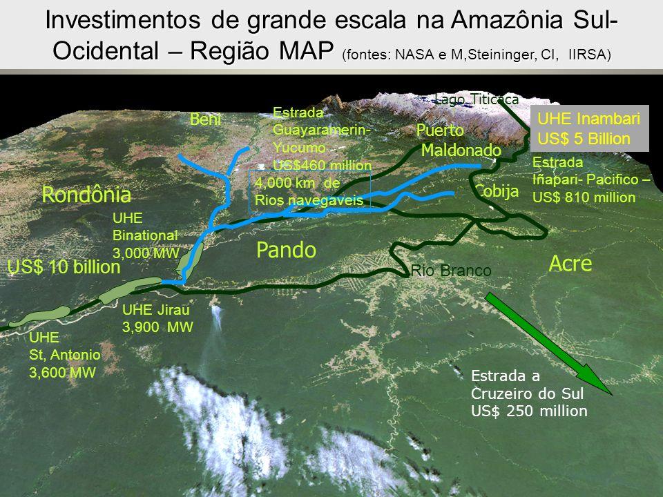 Investimentos de grande escala na Amazônia Sul- Ocidental – Região MAP (fontes: NASA e M,Steininger, CI, IIRSA) Beni Cobija Rondônia Pando Lago Titica