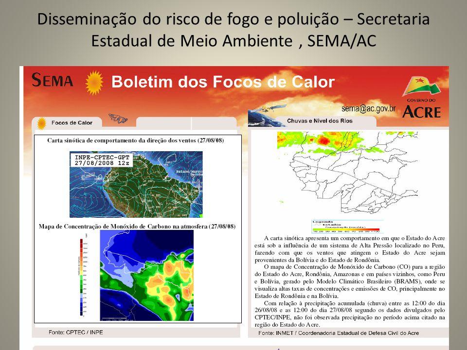 Disseminação do risco de fogo e poluição – Secretaria Estadual de Meio Ambiente, SEMA/AC