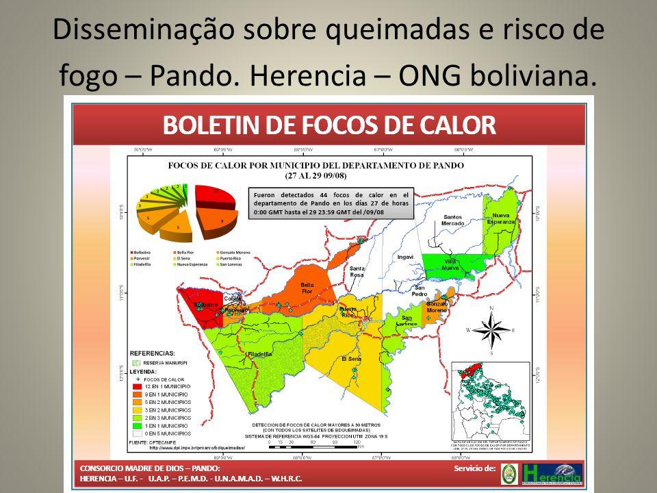 Disseminação sobre queimadas e risco de fogo – Pando. Herencia – ONG boliviana.