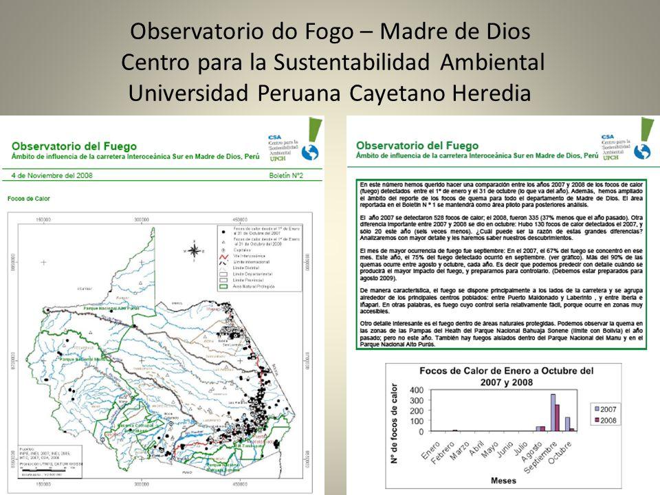 Observatorio do Fogo – Madre de Dios Centro para la Sustentabilidad Ambiental Universidad Peruana Cayetano Heredia