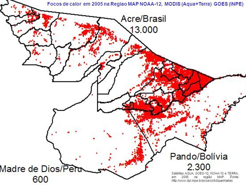Focos de calor em 2005 na Regiao MAP NOAA-12, MODIS (Aqua+Terra) GOES (INPE) Satélites AQUA, GOES-12, NOAA-12 e TERRA, em 2005 na região MAP. Fonte: h