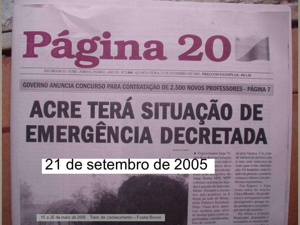 21 de setembro de 2005 15 a 26 de maio de 2006 Trem de conhecimento – Foster Brown 8